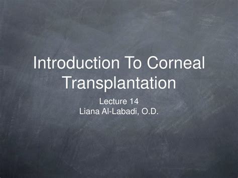 PPT - Introduction To Corneal Transplantation PowerPoint