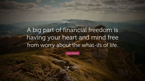 """Suze Orman Quote: """"A big part of financial freedom is"""