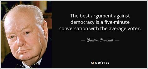 Winston Churchill quote: The best argument against
